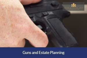 guns and estate planning